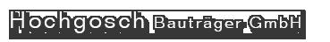 Hochgosch Bauträger GmbH -